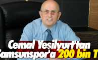 Cemal Yeşilyurt'tan Samsunspor'a 200 bin TL