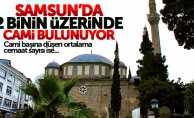 Samsun'da 2 bin 698 cami bulunuyor