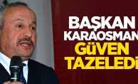 Başkan Karaosman güven tazeledi