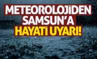 Meteorolojiden Samsun'a hayati uyarı!
