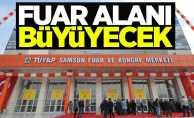 Samsun'da TÜYAP fuar alanı büyüyecek