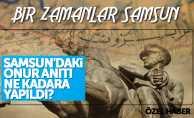Samsun'daki Onur Anıtı ne kadara yapıldı?