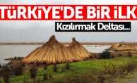 Türkiye'de bir ilk: Kızılırmak Deltası...