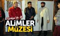 Türkiye'de ilk: Alimler Müzesi