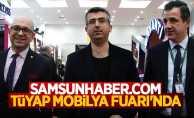 Samsunhaber.com TÜYAP Mobilya Fuarında