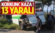 Korkunç kaza! 13 yaralı