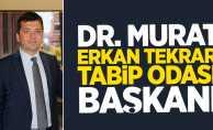 Murat Erkan tekrar Tabip Odası Başkanı