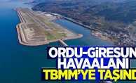 Ordu-Giresun Havaalanı TBMM'ye taşındı