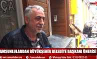 Samsunlulardan Büyükşehir Belediye Başkanı önerisi