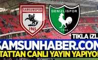 Samsunspor Denizlispor maç önü