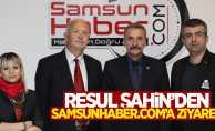 Resul Şahin'den Samsunhaber.com'a ziyaret