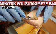 Narkotik polisi düğmeye bastı: 13 gözaltı
