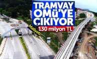 OMÜ tramvay hattının maliyeti: 130 milyon TL