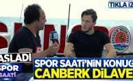Canberk Dilaver Spor Saati'nin konuğu oldu