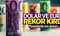 Dolar ve Euro rekor kırdı (11 Temmuz Çarşamba)