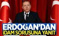 Erdoğan'dan idam sorusuna yanıt