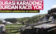Karadeniz'de PKK'lı teröristlerin yakalanması an meselesi