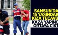 Samsun'da 15 yaşındaki kıza tecavüz! Kaza yapınca ortaya çıktı