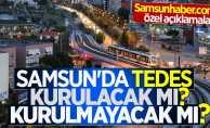 Samsun'da TEDES bilmecesi: Kurulacak mı, kurulmayacak mı?