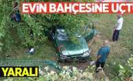 Samsun'da otomobil evin bahçesine uçtu