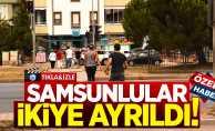 Samsun'da vatandaşlar ikiye ayrıldı