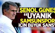 Uyanık Samsunspor için büyük şans