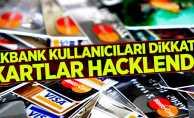 Akbank kullanıcıları dikkat! Kartlar hacklendi