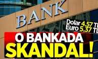 Bir banka skandalı daha! Dolar 4.57, Euro 5.37 TL