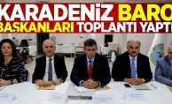 Karadeniz Baro Başkanları toplantısı yapıldı