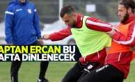 Kaptan Ercan bu hafta dinlenecek