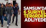 Samsun'da 6 Suriyeli terörden adliyede