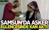 Samsun'da asker eğlencesinde kan aktı!