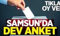 Samsun'da dev anket! (TIKLA OY VER)