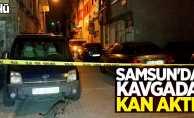 Samsun'da kavgada kan aktı! 1 ölü