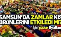 Samsun'da zamlar kış ürünlerini etkiledi mi? işte pazar fiyatları...
