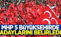MHP 5 büyükşehirde adayını belirledi