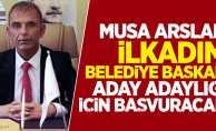 Musa Arslan İlkadım Belediye Başkan Aday Adaylığı için başvuracak