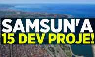 Samsun'a 15 dev proje!