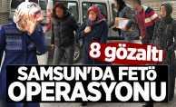 Samsun'da FETÖ operasyonu: 8 gözaltı