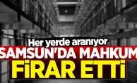 Samsun'da mahkum firar etti! Her yerde aranıyor...