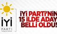 İYİ Parti'nin 15 ilde adayı belli oldu!