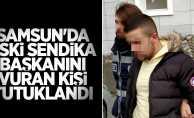 Samsun'da eski sendika başkanını vuran kişi tutuklandı