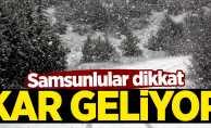 Samsunlular dikkat! Kar geliyor