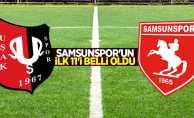 Samsunspor'un ilk 11'i belli oldu