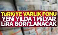 TVF yeni yılda 1 milyar borçlanacak