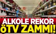 Alkole rekor ÖTV zammı