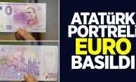 Atatürk portreli Euro basıldı