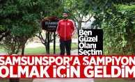 Aytaç Sulu: Samsunspor'a şampiyon olmak için geldim