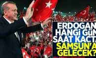 Erdoğan Hangi Gün Saat Kaçta Samsun'a Gelecek?