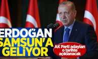 Erdoğan Samsun'a geliyor! AK Parti adayları o tarihte açıklanacak